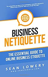 Business Netiquette: The Essential Guide to Online Business Etiquette
