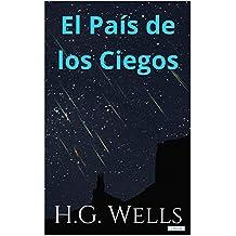 El País de los Ciegos: Y otros relatos (Colección H.G. Wells)