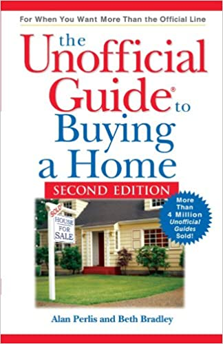 The Unofficial Guide To Buying A Home Unofficial Guides Alan