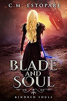 Blade and Soul: A Dark Fantasy (Kindred Souls Book 2) by [Estopare, C.M.]