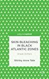 Skin Bleaching in Black Atlantic Zones: Shade Shifters