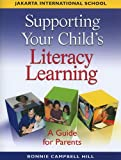 Supporting Your Child's Literacy Learning Jakarta International School, Bonnie Campbell Hill, 0325028087
