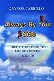 Always By Your Side: True Stories From The Life
