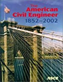 img - for The American Civil Engineer 1852-2002 by William Wisely (2002-08-06) book / textbook / text book