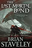 The Last Mortal Bond (Chronicle of the Unhewn Throne