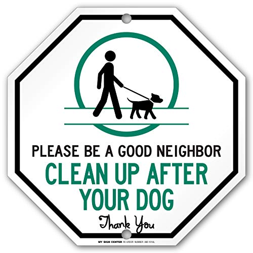 Please Be A Good Neighbor, Please Pick Up After Your Dog Sign, No Dog Poop Sign, Octagon Shaped Outdoor Rust-Free Metal, 12