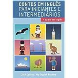 Contos em Inglês para Iniciantes e Intermediários: Melhore sua habilidade de leitura e compreensão auditiva em Inglês