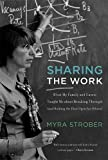 Sharing the Work: What My Family and Career Taught Me about Breaking Through (and Holding the Door Open for Others) (MIT Press)