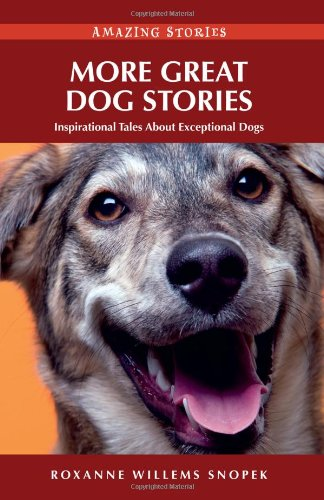 more-great-dog-stories-inspirational-tales-about-exceptional-dogs-amazing-stories-amazing-stories
