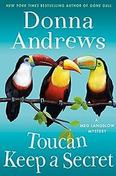 Toucan Keep a Secret: A Meg Langslow Mystery (Meg Langslow Mysteries Book 23) by [Andrews, Donna]