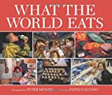 What the World Eats, Faith D'Aluisio, 1582462461