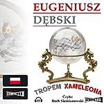 Tropem Xameleona (Hondelykiem i Cadronem 3) | Eugeniusz Debski
