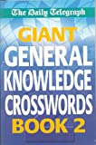 Giant General Knowledge Crossword, Michael S. Mepham and Daily Telegraph Staff, 0330489828