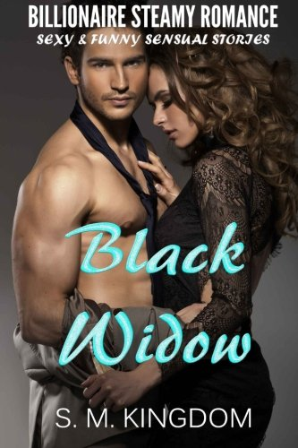 Download Billionaire Steamy Romance: Black Widow: Sexy and Funny Sensual Stories (Be My Bad BoyTonight Free Bonus Series) pdf