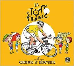 Le Tour De France Coloriages Et Découvertes Amazonfr Tamara