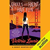 Ghouls Just Haunt to Have Fun: A Ghost Hunter Mystery | Victoria Laurie
