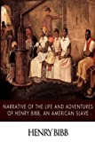 img - for Narrative of the Life and Adventures of Henry Bibb, An American Slave book / textbook / text book
