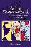 Asian Supernatural, Alex Paman, 156647924X