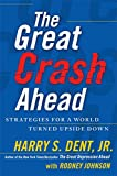 img - for The Great Crash Ahead: Strategies for a World Turned Upside Down by Harry S. Dent (20-Sep-2011) Hardcover book / textbook / text book