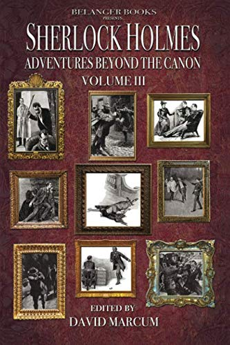 Sherlock Holmes: Adventures Beyond the Canon Volume III