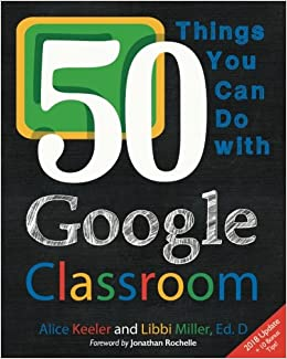 50 Things You Can Do With Google Classroom: Amazon.es: Alice Keeler, Libbi Miller: Libros en idiomas extranjeros