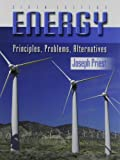 Energy : Principles, Problems, Alternatives, Priest, Joseph, 0757520715