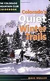 Colorado's Quiet Winter Trails, Dave Muller, 0976052512
