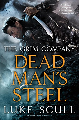 Dead Man's Steel (The Grim Company Series Book ()