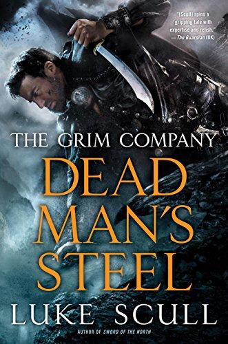Dead Man's Steel (The Grim Company Series Book 3)