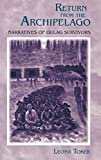 img - for Return from the Archipelago: Narratives of Gulag Survivors book / textbook / text book