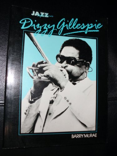 Dizzy Gillespie: His Life And Times (Jazz Life And Times)