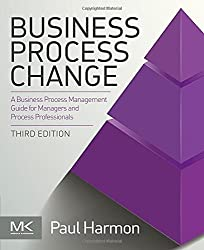 Business Process Change: A Business Process Management Guide for Managers and Process Professionals (The MK/OMG Press)