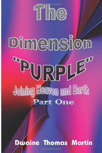The Dimension Called, PURPLE: Joining Heaven and Earth ebook
