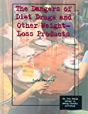 The Dangers of Diet Drugs and Other Weight-Loss Products, Cece Barrett, 0823927687