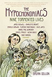 [ THE HYPOCHONDRIACS: NINE TORMENTED LIVES[ THE HYPOCHONDRIACS: NINE TORMENTED LIVES ] BY DILLON, BRIAN ( AUTHOR )FEB-15-2011 PAPERBACK ] Dillon, Brian (AUTHOR ) Feb-15-2011 Paperback