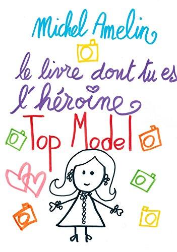 Amazon Com Le Livre Dont Tu Es L Heroine Top Model