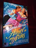 Angel in My Arms, Victoria Morrow, 0671723634