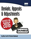 Revised April 2016 with more sample appeals and adjustments and ICD10 denials. Step by step guide to handling denied medical claims to take them to completion. Appeals are explained, when they are necessary and how to file one along with explanations...
