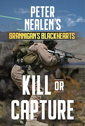 Kill or Capture (Brannigan's Blackhearts Book 7) by [Nealen, Peter]