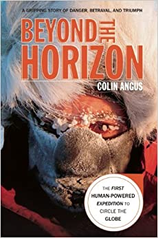 Book Beyond the Horizon: The First Human-Powered Expedition to Circle the Globe by Colin Angus (2010-12-01)