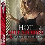 Hot MILF Stories: 5 Explicit Stories of MILF Erotica | Joni Blake,Janie Moore,Nora Walker,Roxy Rhodes,Janie Draper