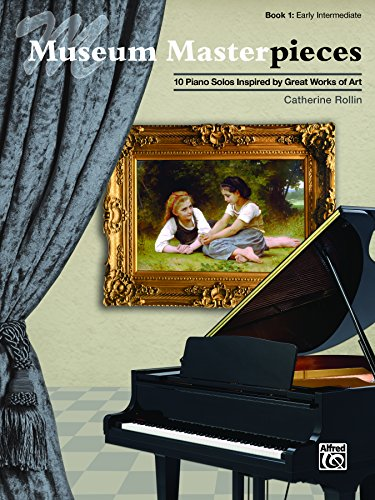 Museum Masterpieces, Book 1: 10 Early Intermediate Piano Solos Inspired by Great Works of Art (Piano)