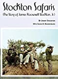 img - for Stockton Safaris by Jr. James Roosevelt Stockton (2015-11-30) book / textbook / text book
