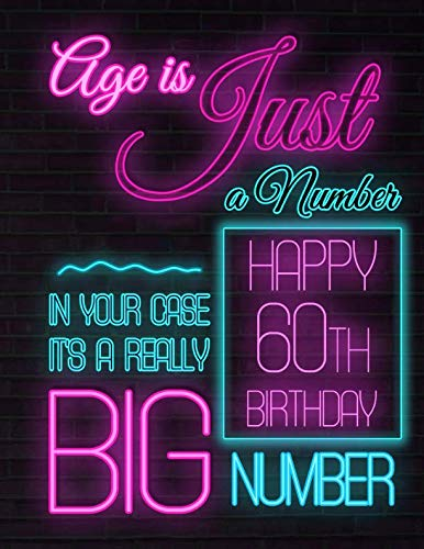 Happy 60th Birthday: Better than a Birthday Card! Neon Sign Themed Birthday Book with 105 Lined Pages to Write in That Can be used as a Journal or Notebook -