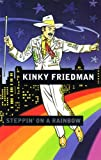 Front cover for the book Steppin' on a Rainbow by Kinky Friedman