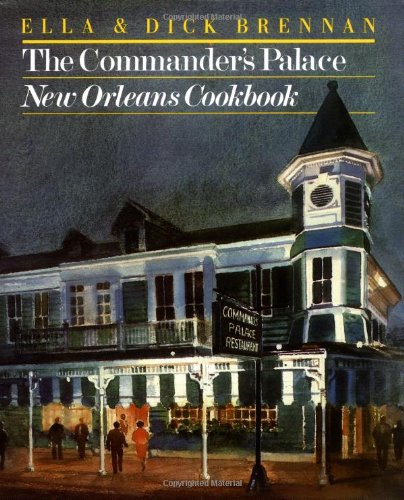 The Commander's Palace: New Orleans Cookbook by Ella Brennan, Dick Brennan, Lynne Roberts