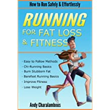 Running for Fat Loss & Fitness - Lose Weight & Discover How to Run Safely & Effortlessly