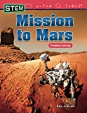 Stem: Mission to Mars: Problem Solving (Grade 3) (Mathematics Readers)