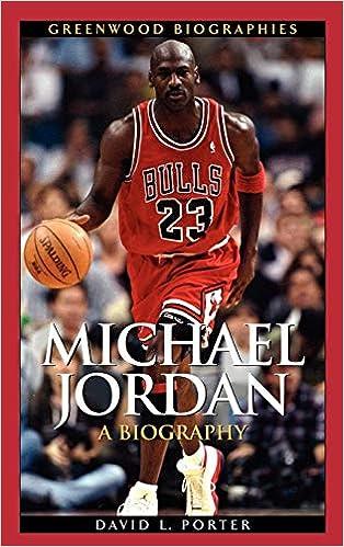 9fc112d20588be Michael Jordan  A Biography (Greenwood Biographies)  David L. Porter   9780313337673  Amazon.com  Books