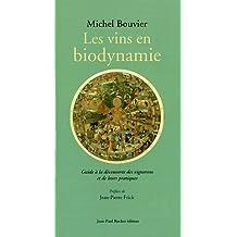 Les vins en biodynamie : Guide à la découverte des vignerons et de leurs pratiques